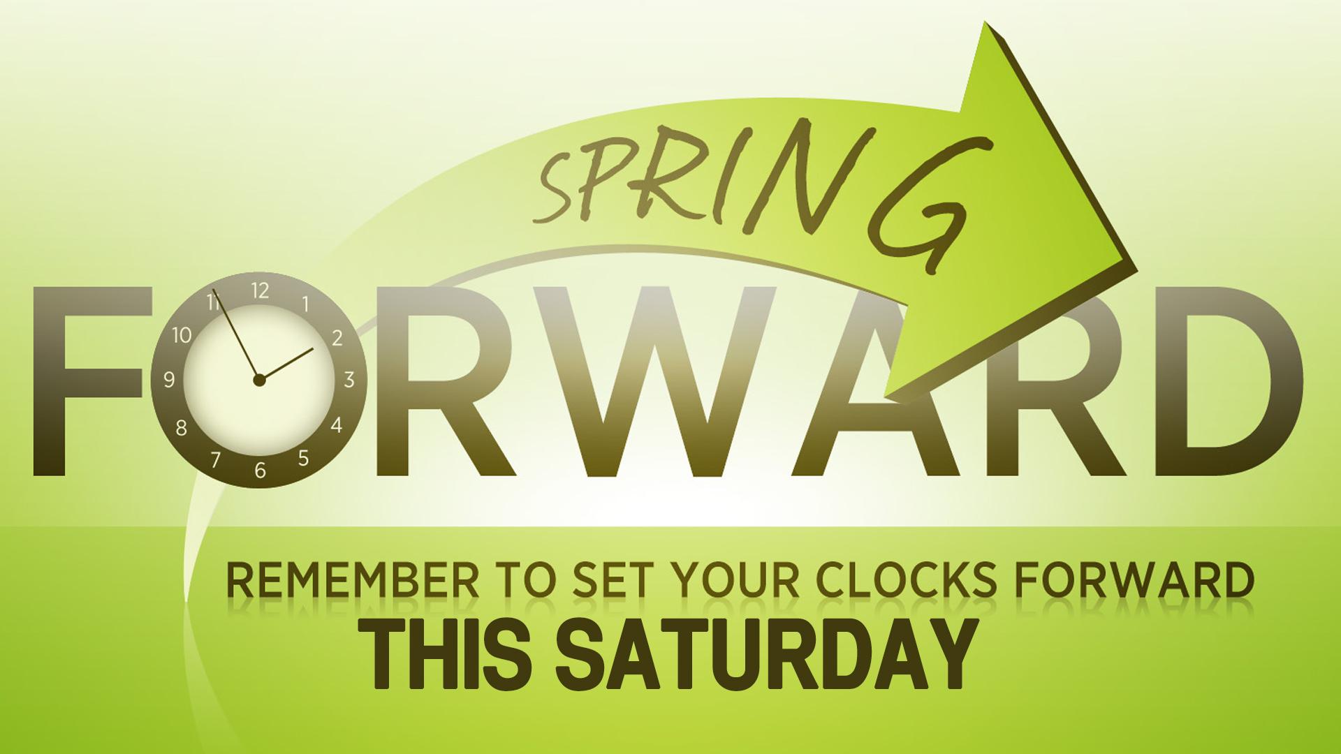 Set Your Clocks Forward This Saturday!
