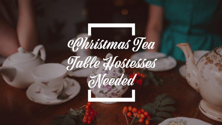 Christmas Tea Hostesses Needed