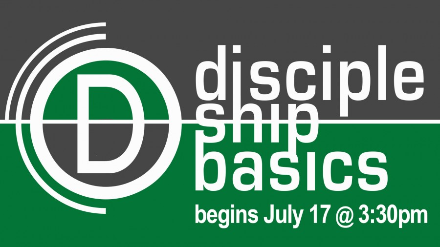 Discipleship Basics July 17