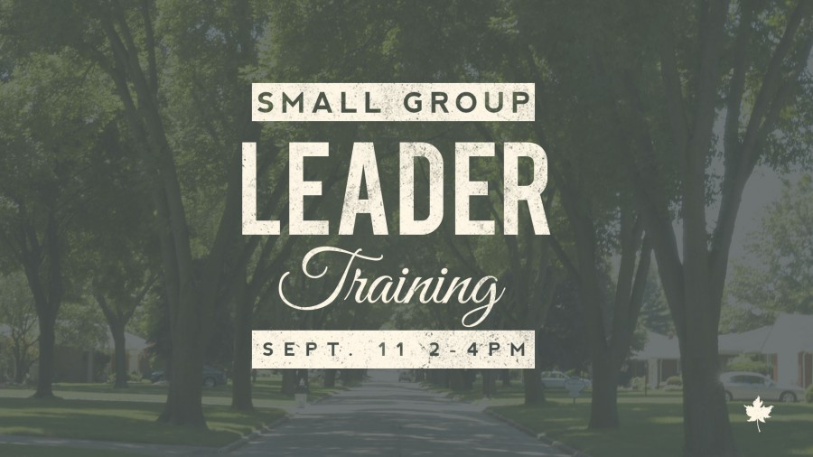 Small Group Leader Training - Sign Up!
