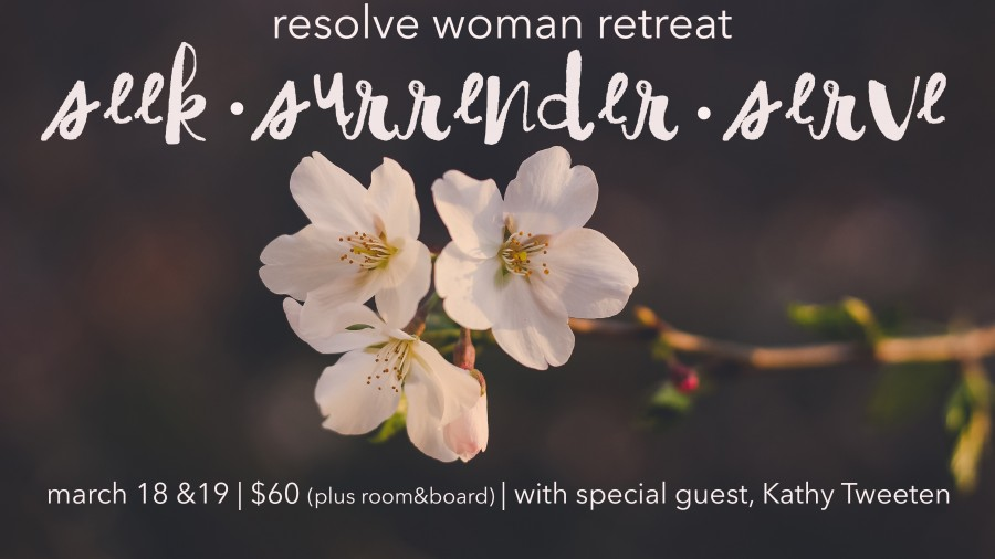 Resolve Woman Retreat - CLICK TO REGISTER!